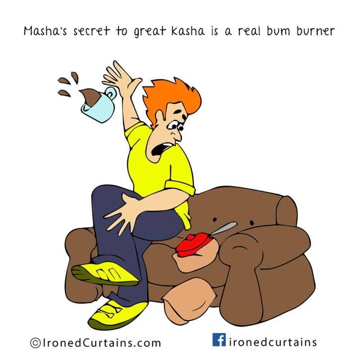 Masha's secret to great kasha is a real bum burner
